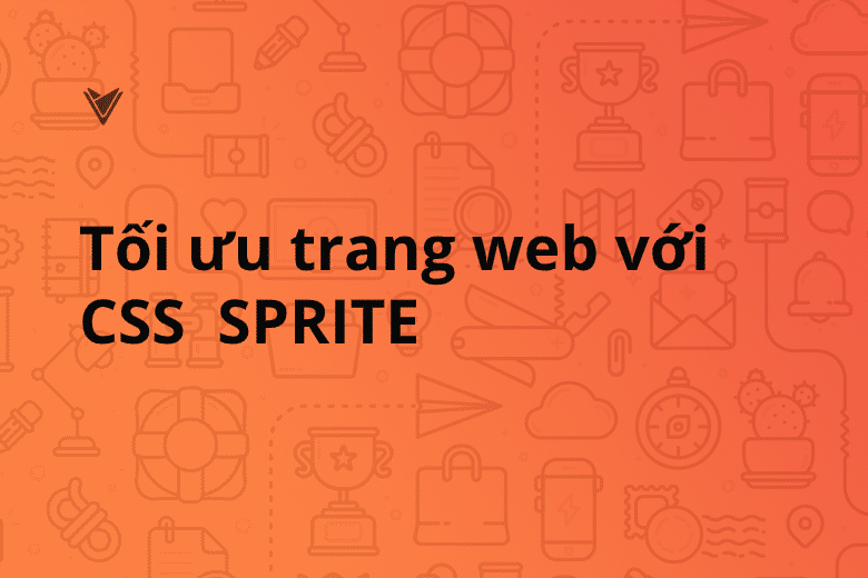 Tối ưu tốc độ trang web với CSS Sprite
